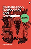 Globalisation, Democracy and Corruption: An Indian Perspective