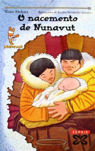 O nacemento de Nunavut (Infantil E Xuvenil - Sopa De Libros - As Aventuras De Nunavut)