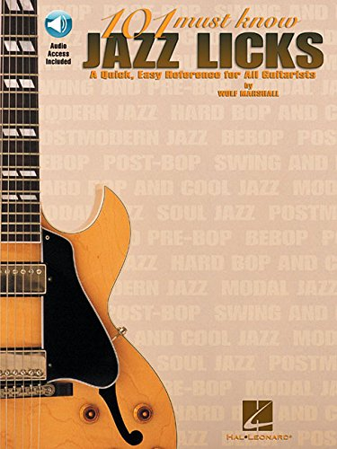 101 Must-Know Jazz Licks: A Quick, Easy Reference for All Guitarists, Audio Access