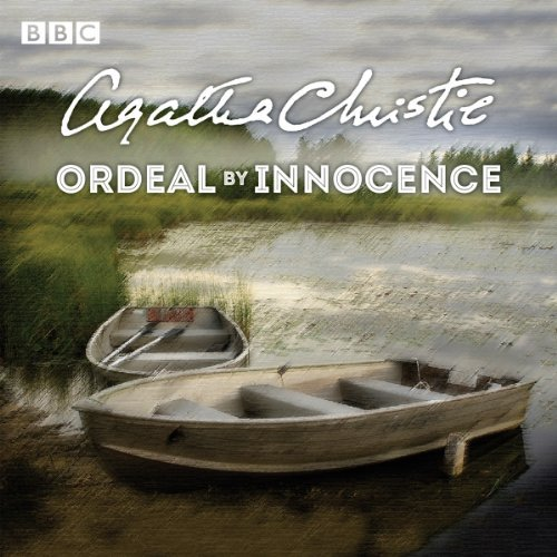[Ordeal by Innocence: A BBC Radio 4 full-cast dramatisation] [By: Christie, Agatha] [June, 2014]