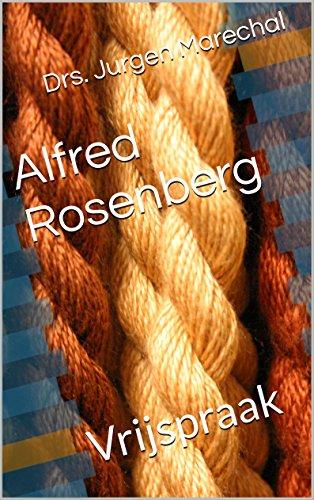 Alfred Rosenberg: Vrijspraak (Dutch Edition) por Drs. Jurgen Marechal