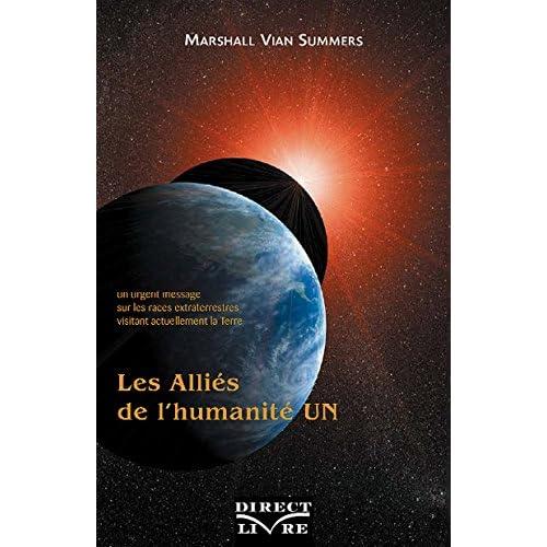 Alliés de l'humanité (Les) - Tome 1 : Un urgent message sur les races extraterrestres visitant actuellement la Terre