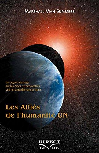 Alliés de l'humanité (Les) - Tome 1 : Un urgent message sur les races extraterrestres visitant actuellement la Terre par Marshall Vian SUMMERS