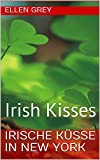 Irische Küsse in New York: Irish Kisses