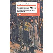 La perfidia de Albión: El gobierno británico y la guerra civil española (Historia)