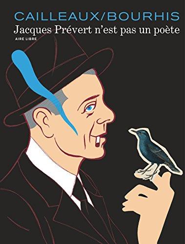 Jacques Prévert n'est pas un poète - tome 0 - Jacques Prévert n'est pas un poète par Bourhis Hervé