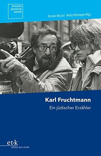 Karl Fruchtmann: Ein jüdischer Erzähler (Fernsehen.Geschichte.Ästhetik)