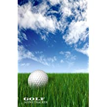 Golf Score Tracker: Golfing Logbook, Tracking sheets, Yardage Pages To Record and Track You Game Stats, Scorecard Template For Golf lovers, A unique ... Paperback: Volume 22 (Hobbies Log Book)
