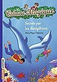 La cabane magique, Tome 12: Sauvés par les dauphins