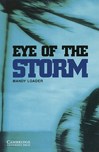 Cambridge English Readers. The Eye of the Storm. by Mandy Loader (2004-01-31)
