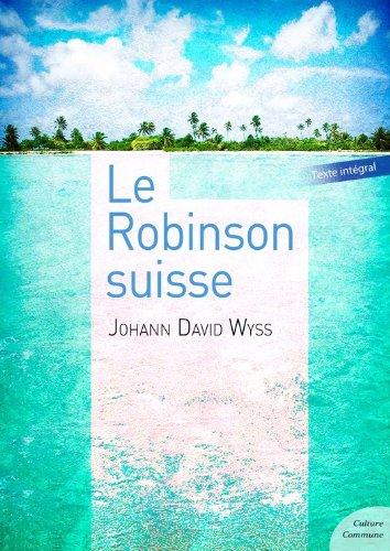Download Online Le Robinson suisse: Tomes 1 et 2 pdf, epub ebook
