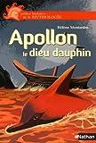 Apollon, le dieu dauphin / Hélène Montardre | Montardre, Hélène (1954-....). Auteur