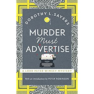 Murder Must Advertise: Lord Peter Wimsey Book 10 (Lord Peter Wimsey Series)