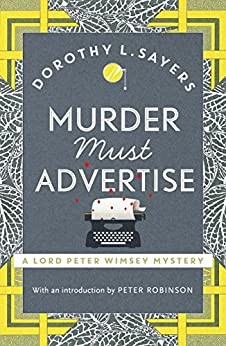 Murder Must Advertise: Lord Peter Wimsey Book 10 (Lord Peter Wimsey Series) by [Sayers, Dorothy L.]