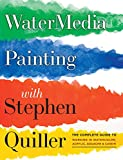 Watermedia Painting with Stephen Quiller: The Complete Guide to Working in Watercolor, Acrylics, Gouache, and Casein: 0