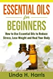 Best Book On Essential Oils - Essential Oils for Beginners: How to Use Essential Review