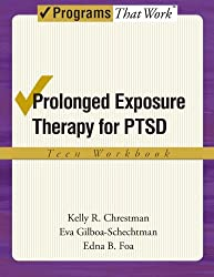 Prolonged Exposure Therapy for PTSD: Teen Workbook (Treatments That Work)