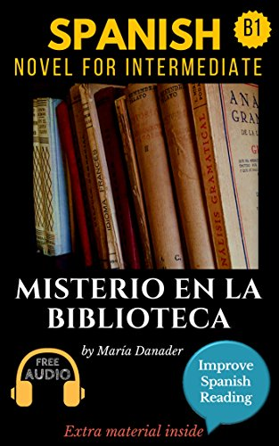 Spanish novel for intermediate (B1): Misterio en la biblioteca ...