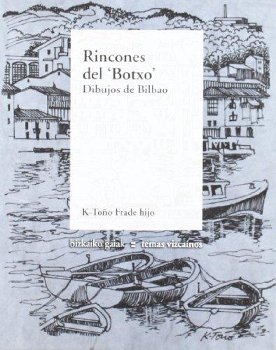 Rincones delbotxo - dibujos de Bilbao (Bizkaiko Gaiak Temas Vizcai)