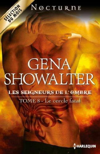 Les seigneurs de l'ombre, Tome 8 : Le cercle fatal par Gena Showalter