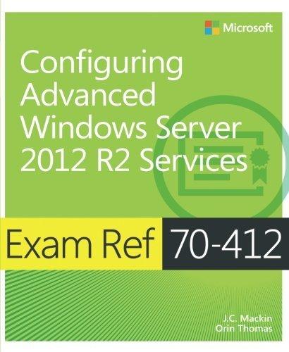 Exam Ref 70-412 Configuring Advanced Windows Server 2012 R2 Services (MCSA) by J.C. Mackin (2014-03-25) par J.C. Mackin;Orin Thomas