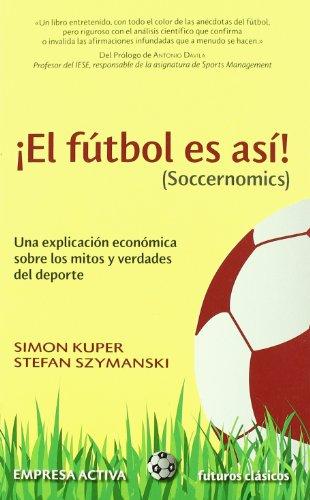 El fútbol es así (Futuros clásicos) por Simon Kuper