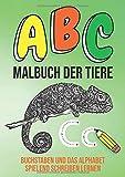 ABC Malbuch Der Tiere - Buchstaben Und Das Alphabet Spielend Schreiben Lernen:...