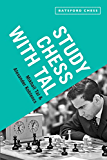 Study Chess with Tal: chess tactics from the grandmaster (Batsford Chess)