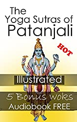 The Yoga Sutras of Patanjali: By Patanjali & Illustrated (Five Bonus works & an Audiobook FREE are included) (English Edition)