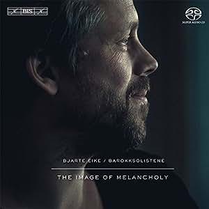 The Image Of Melancholy [Berit Norbakken Solset, Jon Blake, Barokksolistene, Bjarte Eike] [BIS: BIS2057]