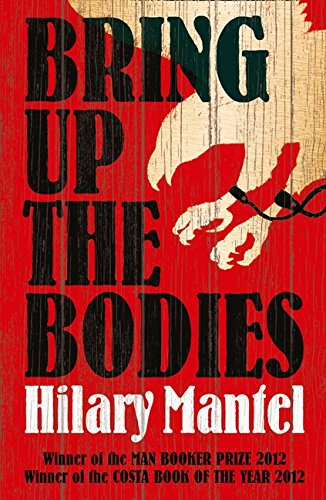 Bring Up the Bodies por Hilary Mantel