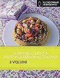 Il Cucchiaio d'Argento: Buono, Bio e Light- Piatti Vegetariani all'Italiana