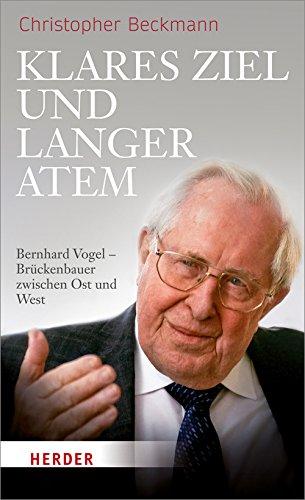 Klares Ziel und langer Atem: Bernhard Vogel – Brückenbauer zwischen Ost und West