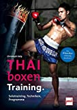 Thaiboxen Training.: Solotraining, Techniken, Programme