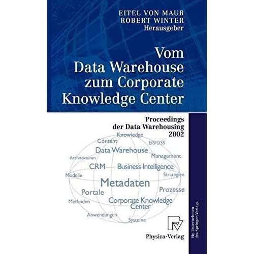 [(Vom Data Warehouse Zum Corporate Knowledge Center)] [Other compilation by Springer] published on (November, 2002)