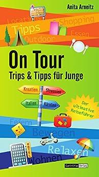 On Tour: Trips & Tipps für Junge von [Arneitz, Anita]