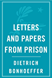Letters Papers from Prison (English Edition)