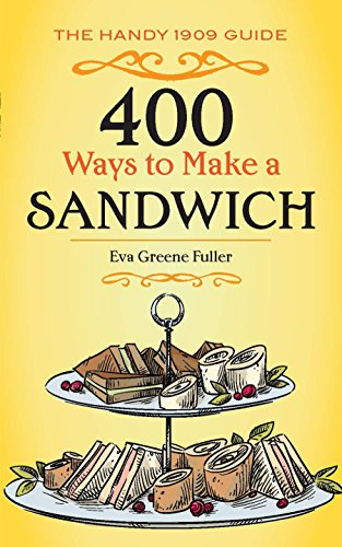 400 Ways to Make a Sandwich: The Handy 1909 Guide (English Edition) -