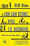 Un gin tonic per la mamma: Diario di una mamma sfinita