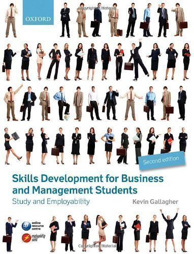 Skills Development for Business and Management Students: Study and Employability 2nd (second) Edition by Gallagher, Kevin published by OUP Oxford (2013)