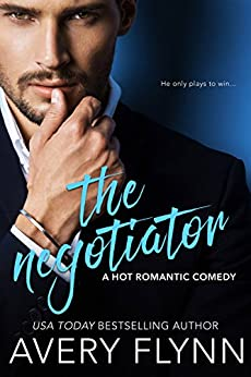 The Negotiator (A Hot Romantic Comedy) (Harbor City Book 1) by [Flynn, Avery]