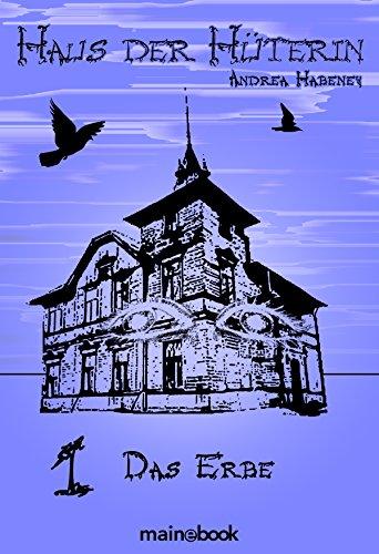 Haus der Hüterin: Band 1 - Das Erbe: Fantasy-Serie