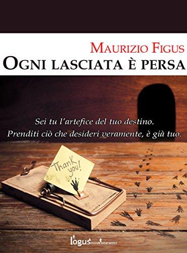 Ogni lasciata è persa (Italian Edition)