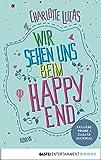 XXL-Leseprobe: Wir sehen uns beim Happy End: Roman