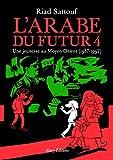 vignette de 'L'Arabe du futur n° 4<br /> Une jeunesse au Moyen-Orient, 1987-1992 (Riad Sattouf)'
