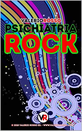 Psichiatria Rock: 50 pensieri off-line dal mio blog (Italian ...