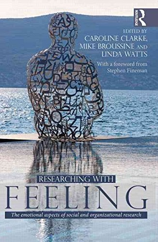 [Researching with Feeling: The Emotional Aspects of Social and Organizational Research] (By: Caroline Clarke) [published: November, 2014]