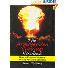 The Armageddon Survival Handbook: How to Prepare Yourself for Any Possible Scenario