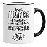 MoonWorks Kaffee-Tasse so viele Hunde auf Dieser Welt und ausgerechnet ich Habe den Schönsten schwarz Unisize
