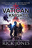 The Vatican Knights (The Vatican Knights series Book 1)